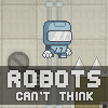 Robots Can\'t Think